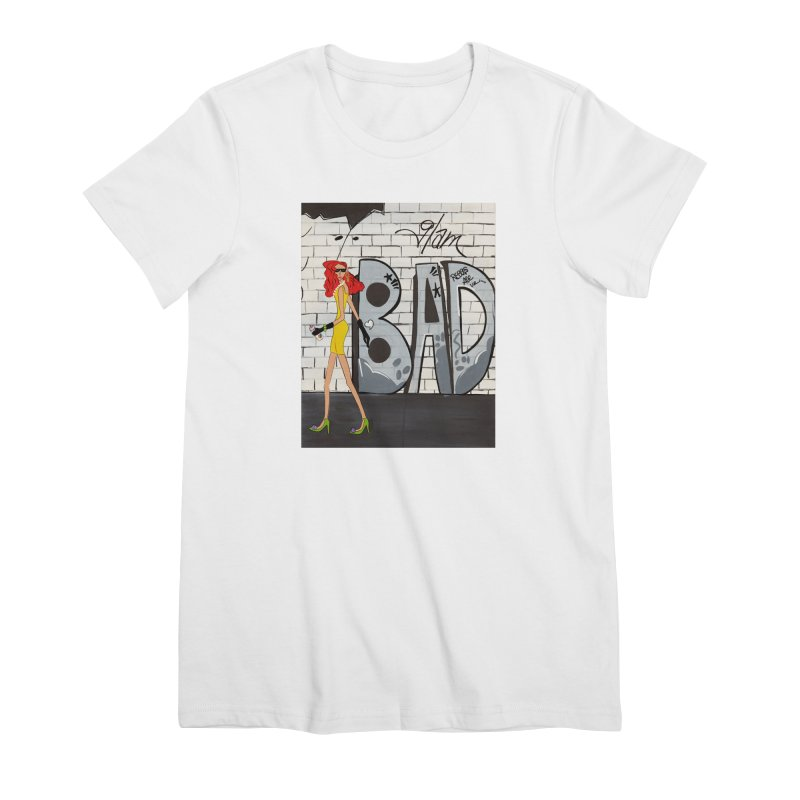 Glam BAD Women's T-Shirt by Bonnie Donaghy Art
