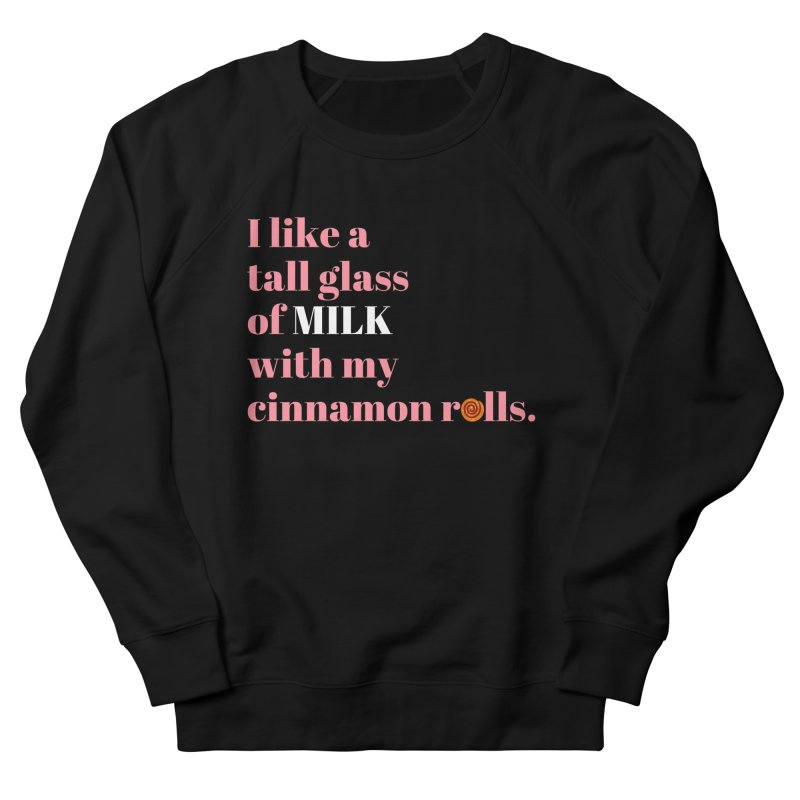 Cinnamon Rolls & Milk Men's Sweatshirt by Boobies & Noobies