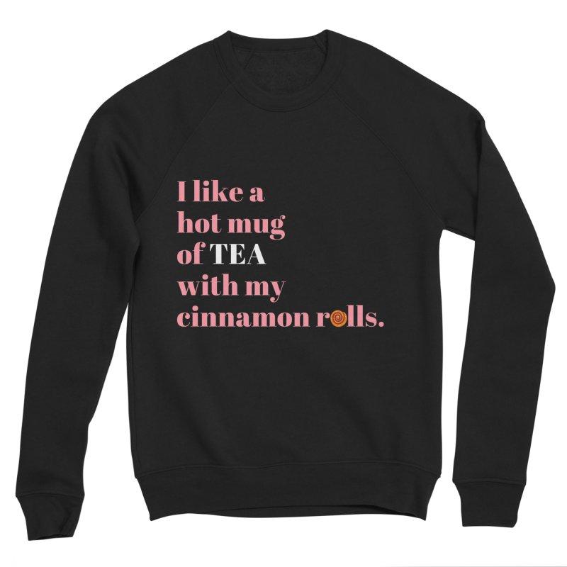 Cinnamon Rolls & Tea Men's Sweatshirt by Boobies & Noobies