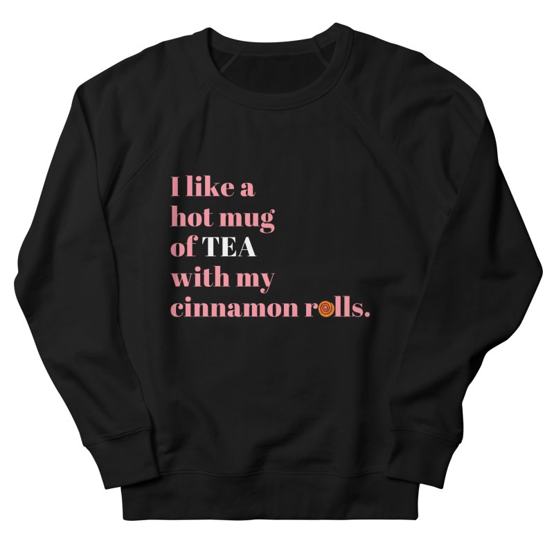 Cinnamon Rolls & Tea Women's Sweatshirt by Boobies & Noobies