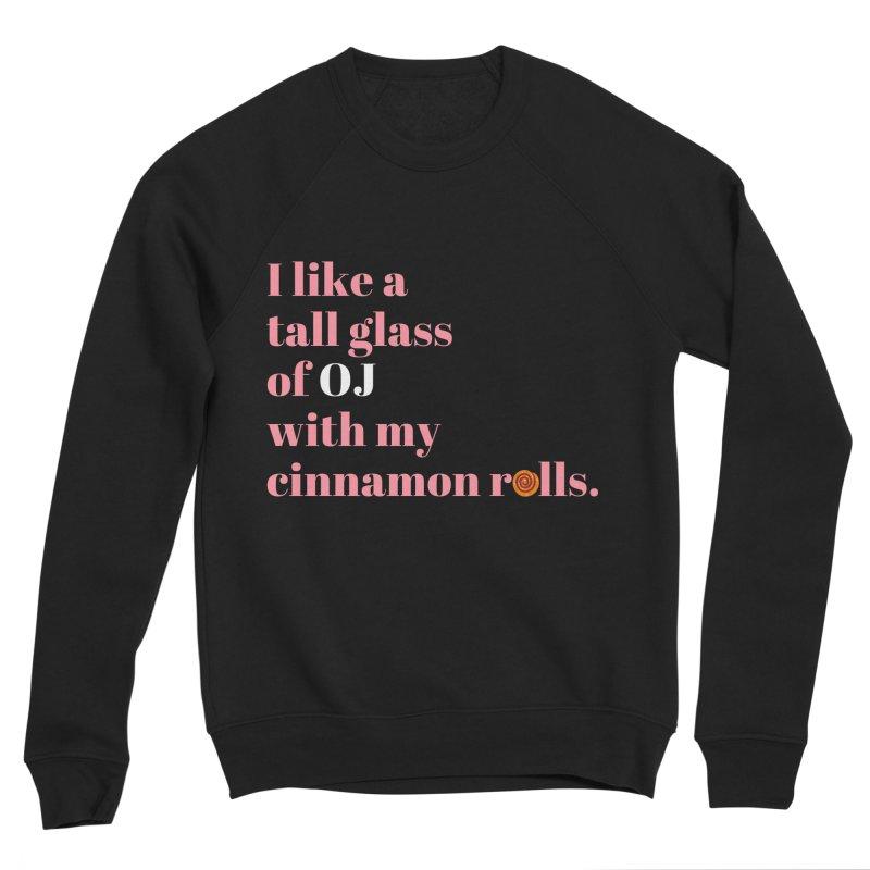Cinnamon Rolls & OJ Men's Sweatshirt by Boobies & Noobies