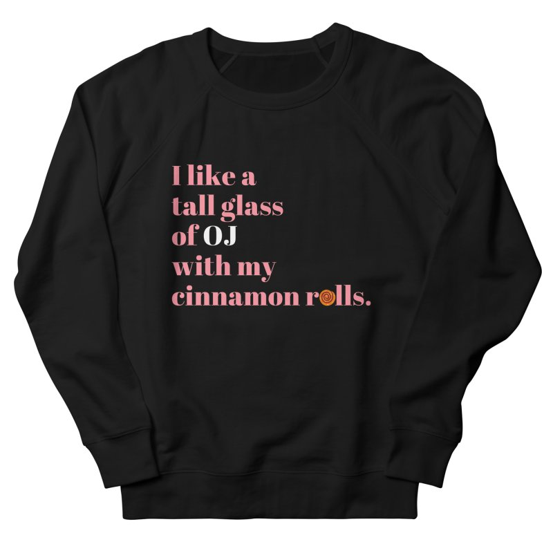Cinnamon Rolls & OJ Men's Sweatshirt by Boobies & Noobies