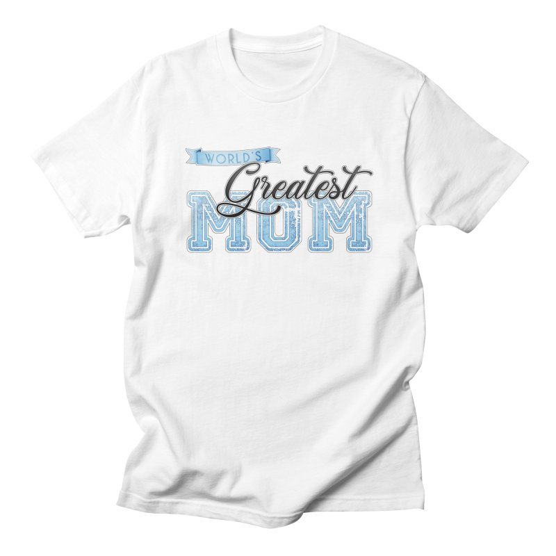 World's Greatest Mom - Blue Women's Regular Unisex T-Shirt by boogleloo's Shop