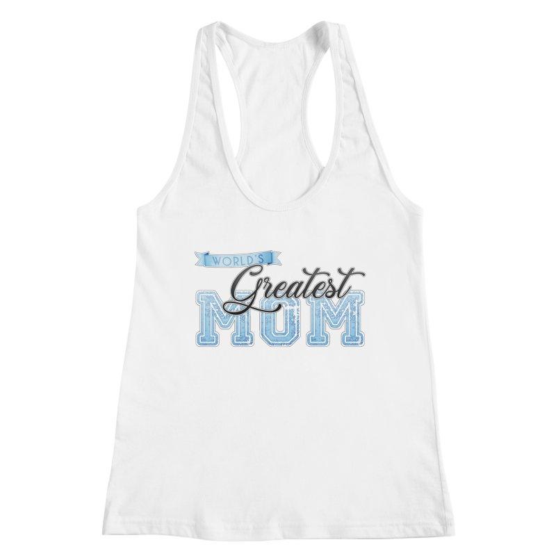 World's Greatest Mom - Blue Women's Tank by boogleloo's Shop