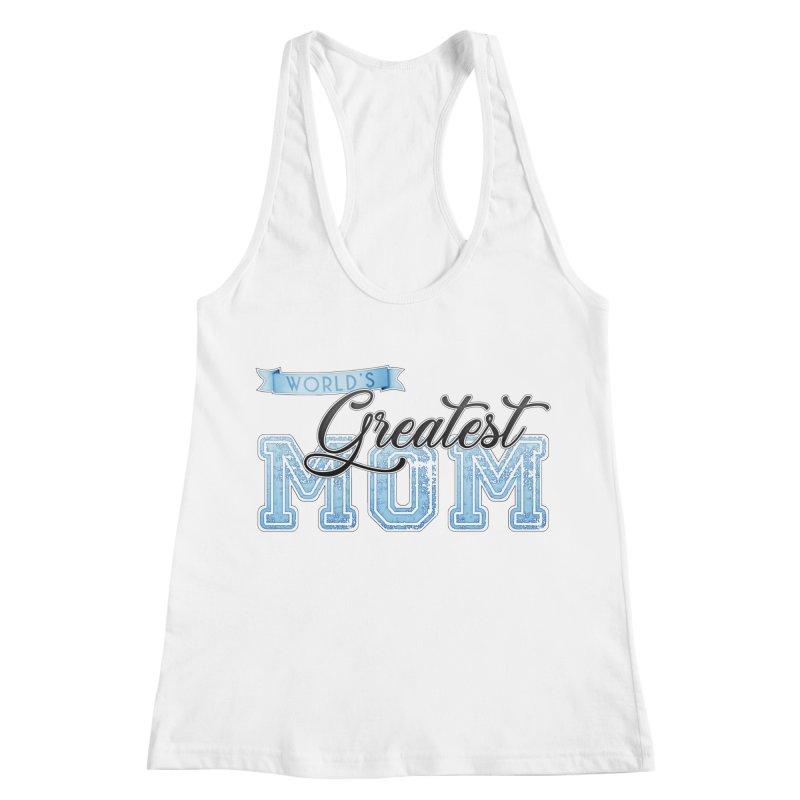 World's Greatest Mom - Blue Women's Racerback Tank by boogleloo's Shop