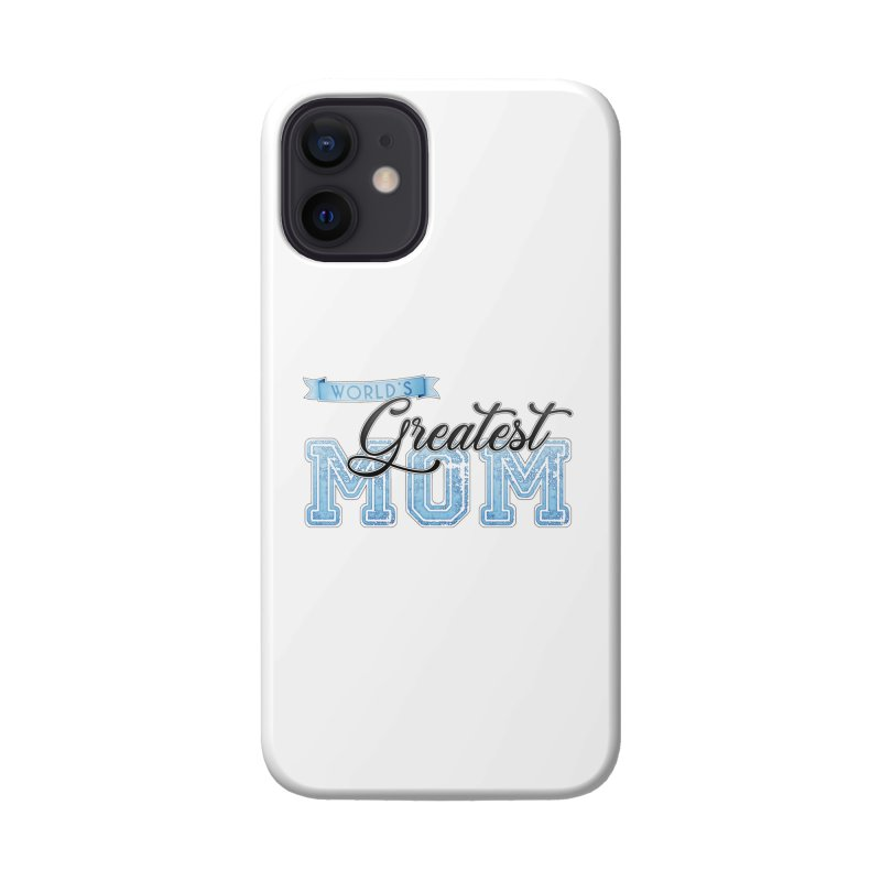 World's Greatest Mom - Blue Accessories Phone Case by boogleloo's Shop
