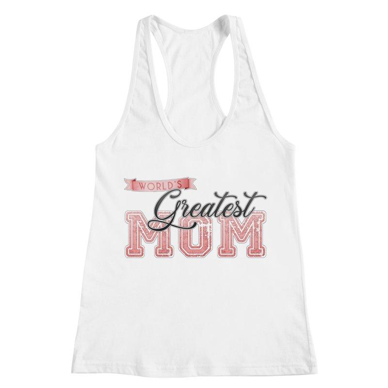 World's Greatest Mom - Pink Women's Racerback Tank by boogleloo's Shop