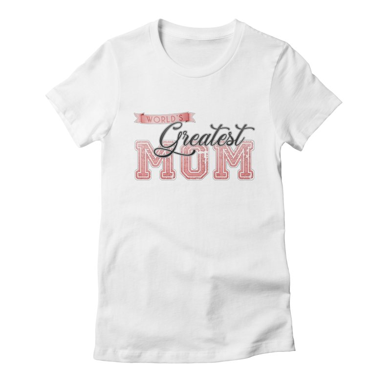 World's Greatest Mom - Pink Women's T-Shirt by boogleloo's Shop