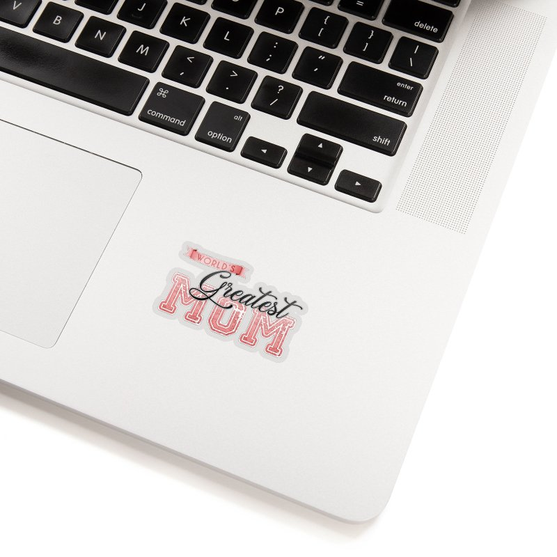 World's Greatest Mom - Pink Accessories Sticker by boogleloo's Shop