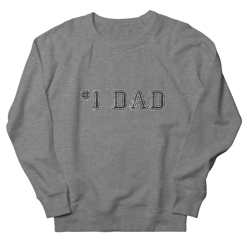 #1 DAD Men's French Terry Sweatshirt by boogleloo's Shop