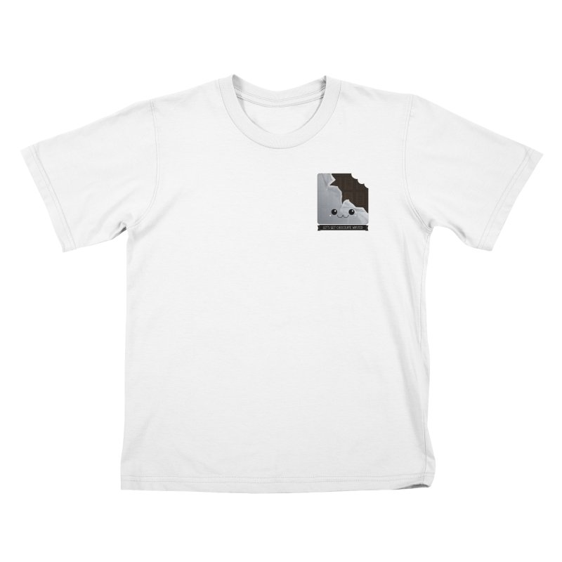 Let's Get Chocolate Wasted Kids T-Shirt by boogleloo's Shop