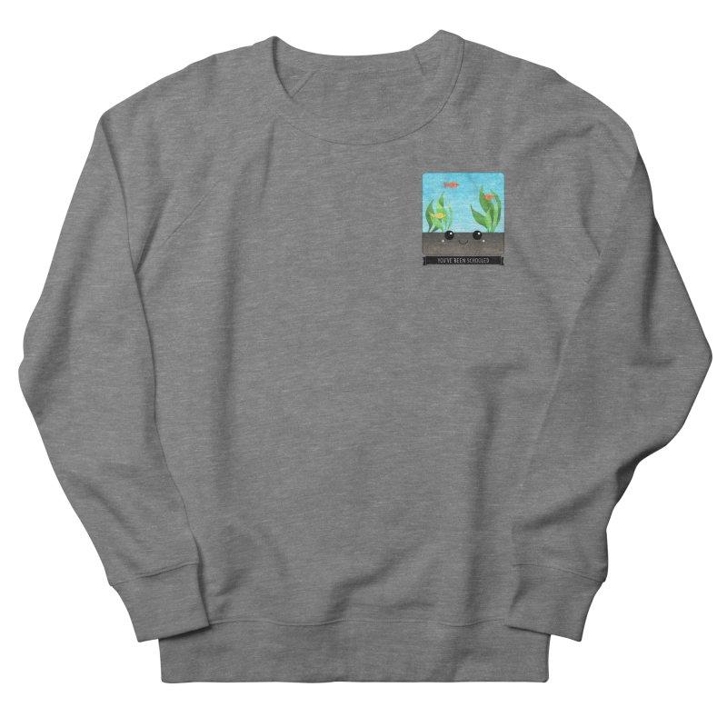 You've Been Schooled Women's Sweatshirt by boogleloo's Shop