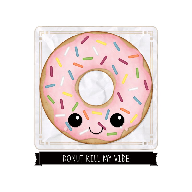 Donut Kill My Vibe Women's Pullover Hoody by boogleloo's Shop