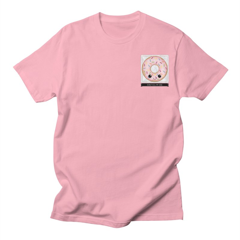 Donut Kill My Vibe Men's T-Shirt by boogleloo's Shop