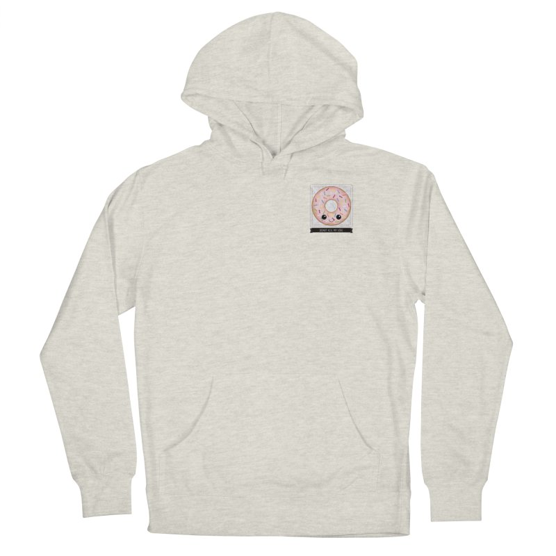 Donut Kill My Vibe Women's French Terry Pullover Hoody by boogleloo's Shop