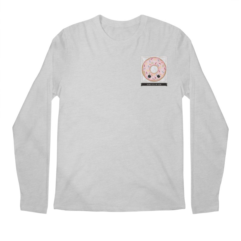 Donut Kill My Vibe Men's Longsleeve T-Shirt by boogleloo's Shop