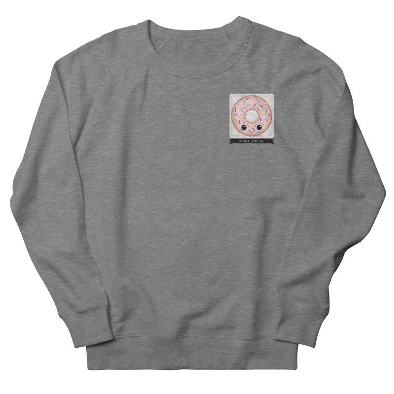 Donut Kill My Vibe Women's Sweatshirt by boogleloo's Shop