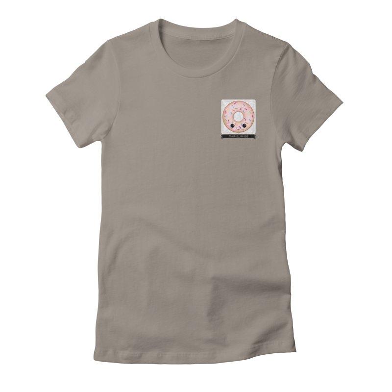 Donut Kill My Vibe Women's T-Shirt by boogleloo's Shop