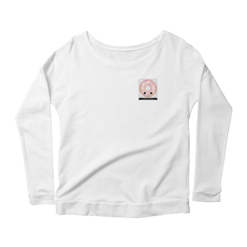 Donut Kill My Vibe Women's Longsleeve T-Shirt by boogleloo's Shop