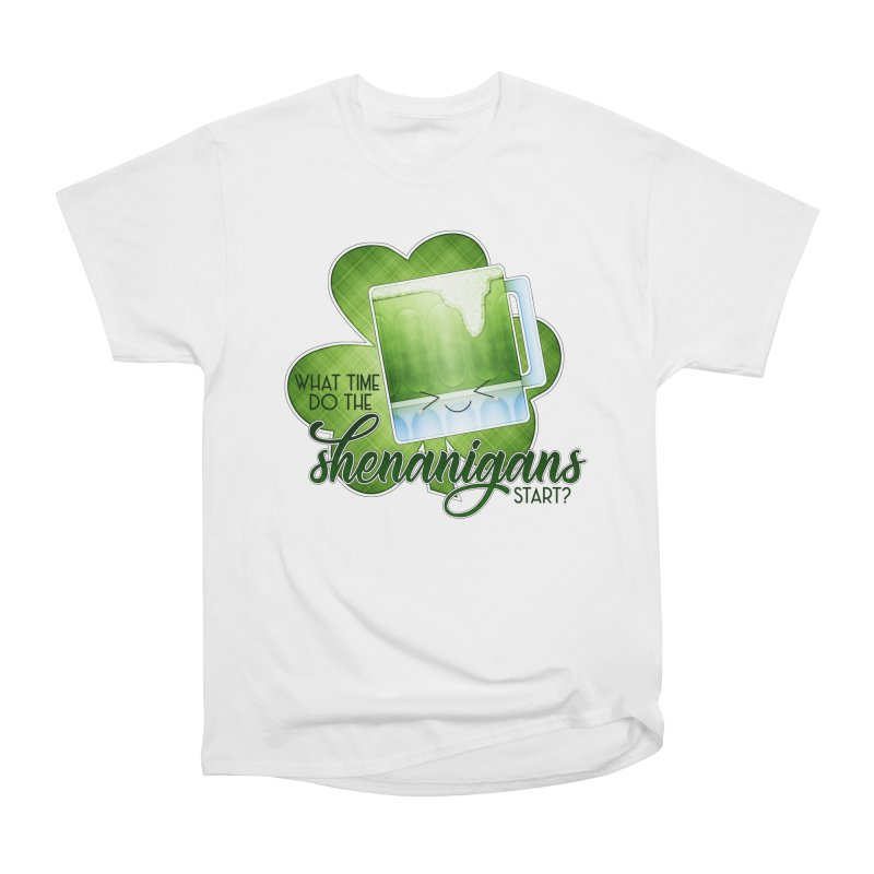 What Time Do The Shenanigans Start? Women's T-Shirt by boogleloo's Shop