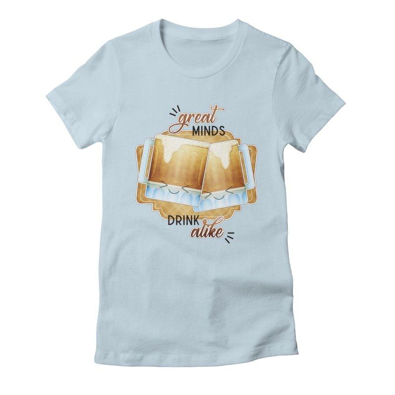 Great Minds Drink Alike Women's T-Shirt by boogleloo's Shop