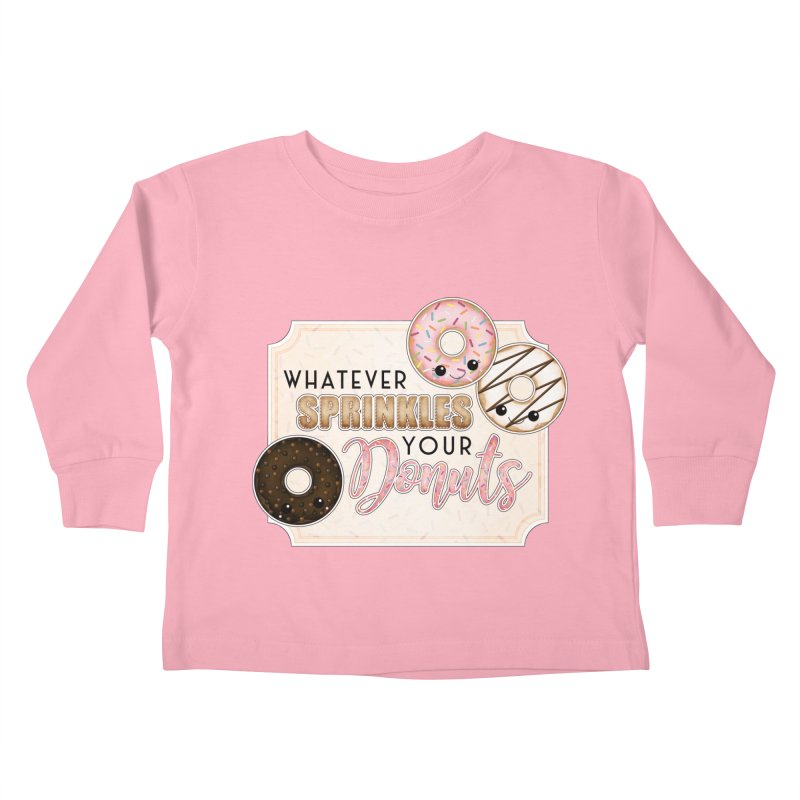 Whatever Sprinkles Your Donuts Kids Toddler Longsleeve T-Shirt by boogleloo's Shop