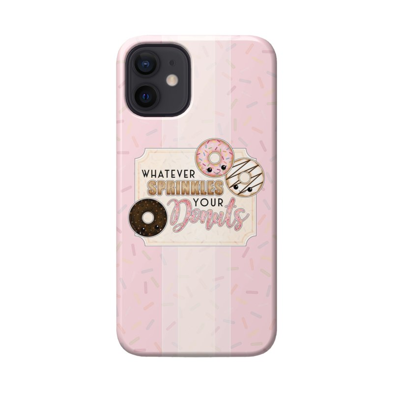 Whatever Sprinkles Your Donuts Accessories Phone Case by boogleloo's Shop