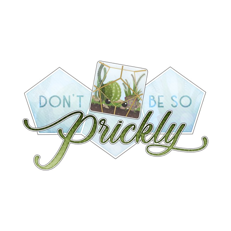 Don't Be So Prickly Accessories Sticker by boogleloo's Shop