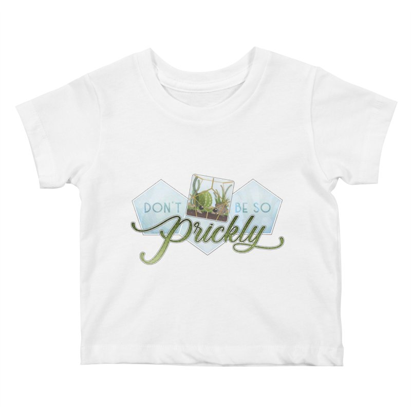 Don't Be So Prickly Kids Baby T-Shirt by boogleloo's Shop