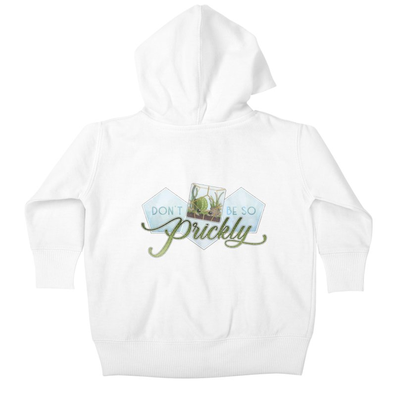 Don't Be So Prickly Kids Baby Zip-Up Hoody by boogleloo's Shop