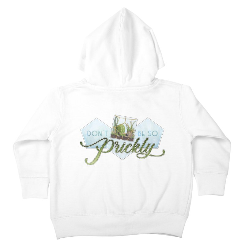 Don't Be So Prickly Kids Toddler Zip-Up Hoody by boogleloo's Shop