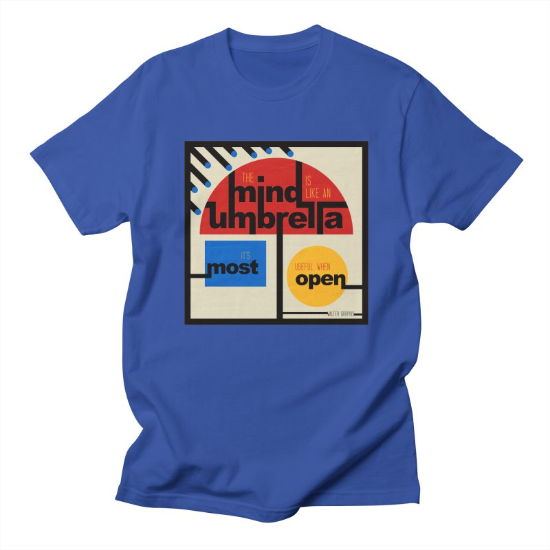 The Mind Is Like An Umbrella Women's Regular Unisex T-Shirt by boogleloo's Shop