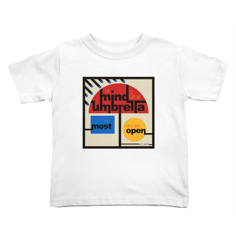 The Mind Is Like An Umbrella Kids Toddler T-Shirt by boogleloo's Shop