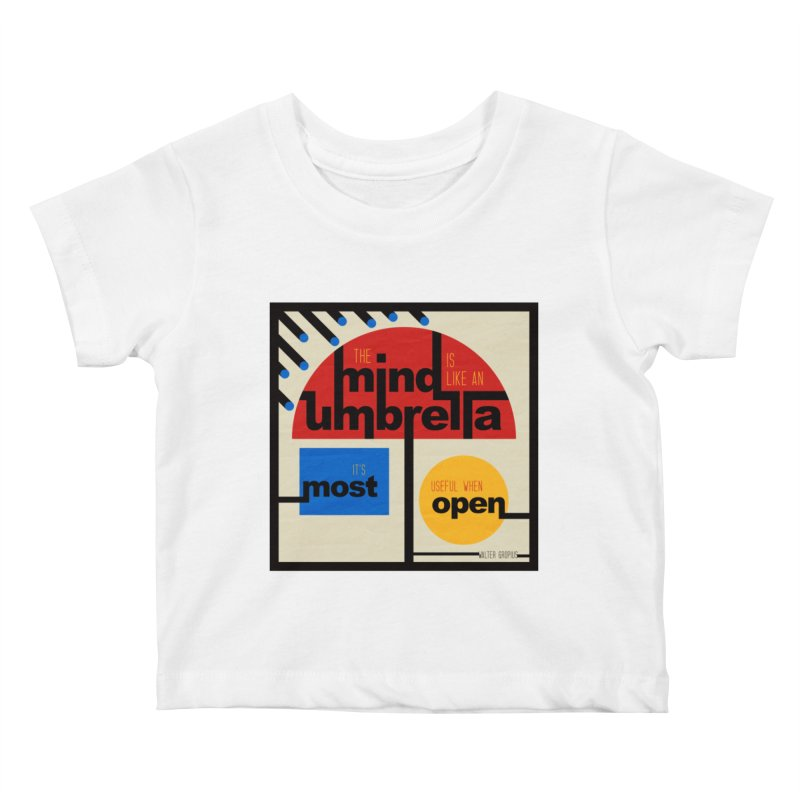 The Mind Is Like An Umbrella Kids Baby T-Shirt by boogleloo's Shop