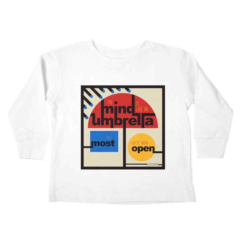 The Mind Is Like An Umbrella Kids Toddler Longsleeve T-Shirt by boogleloo's Shop
