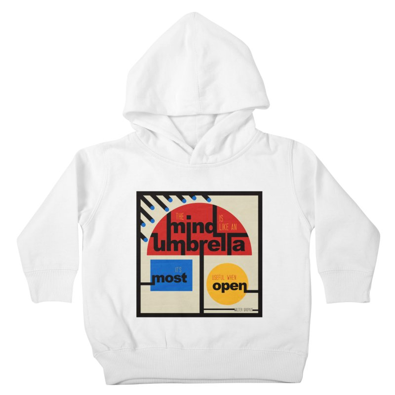 The Mind Is Like An Umbrella Kids Toddler Pullover Hoody by boogleloo's Shop