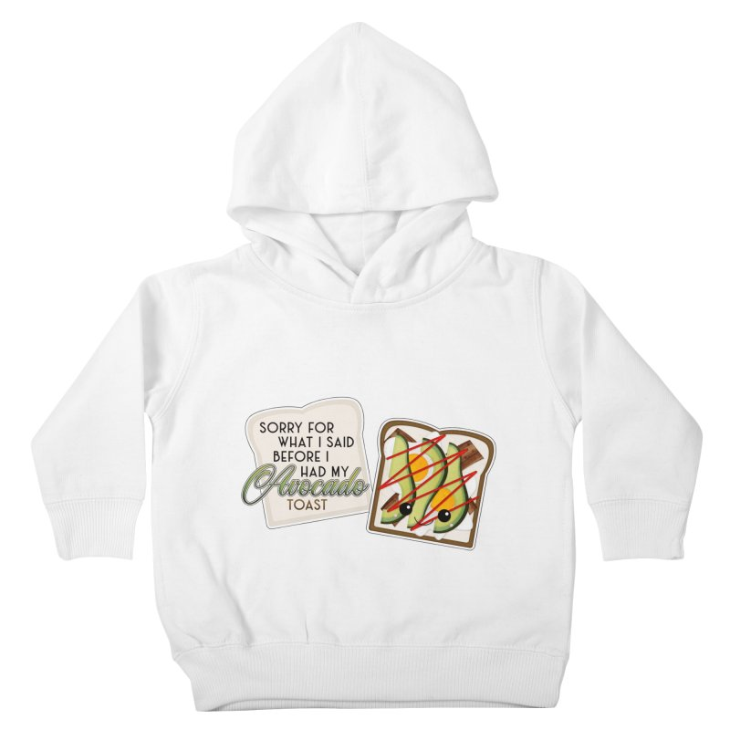 Before Avocado Toast Kids Toddler Pullover Hoody by boogleloo's Shop