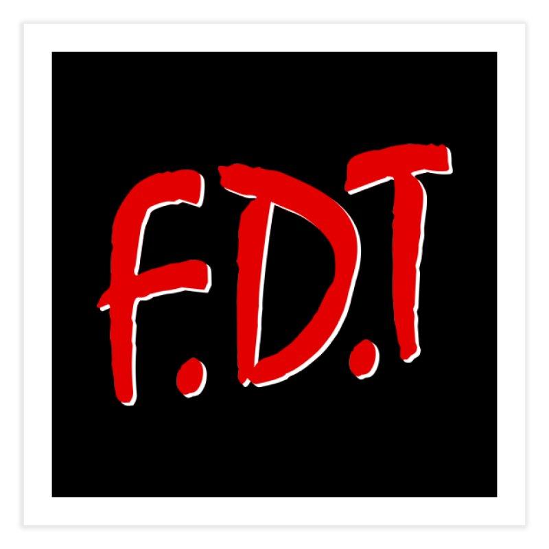FDT Home Fine Art Print by Boom Bap Beatnik Shop