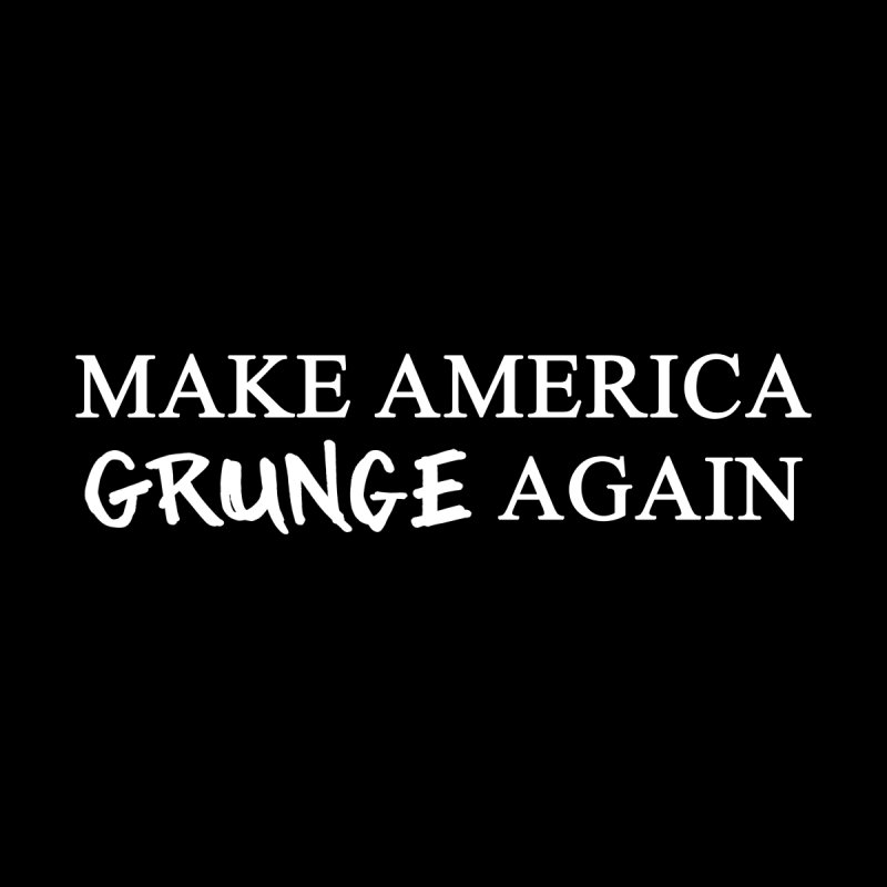 MAGA: Make America Grunge Again Men's T-Shirt by Boom Bap Beatnik Shop