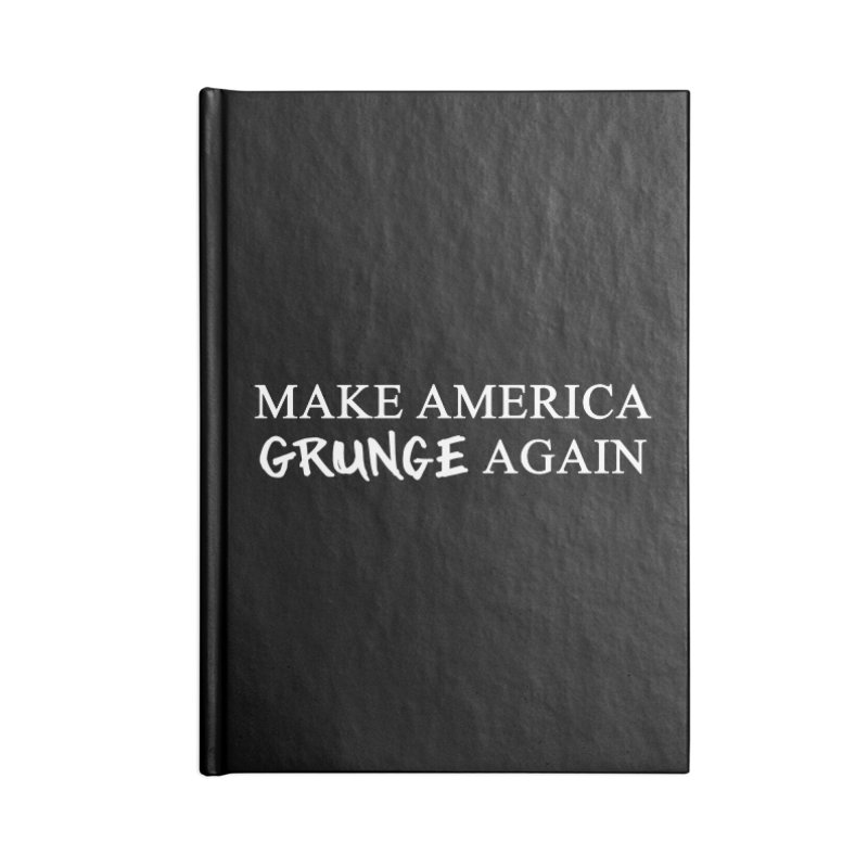 MAGA: Make America Grunge Again Accessories Notebook by Boom Bap Beatnik Shop