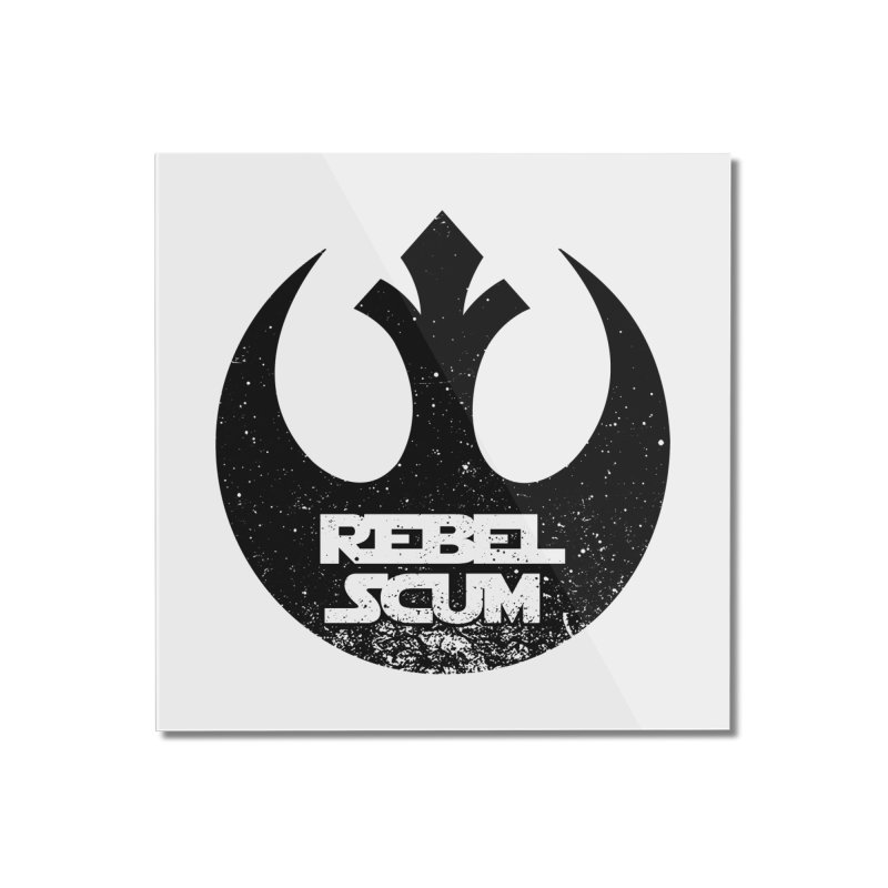 Rebel Scum Home Mounted Acrylic Print by Boom Bap Beatnik Shop