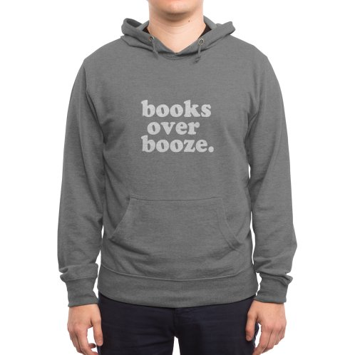 Design for Books Over Booze Hoodie