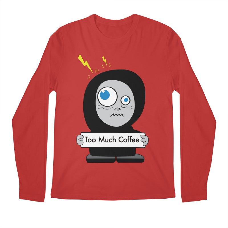 Too Much Coffee Men's Longsleeve T-Shirt by Boriana's Artist Shop
