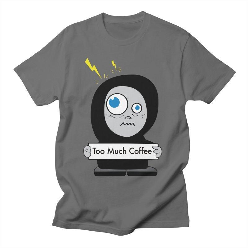 Too Much Coffee Women's Unisex T-Shirt by Boriana's Artist Shop