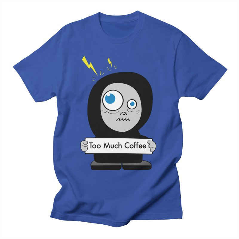 Too Much Coffee Men's T-shirt by Boriana's Artist Shop