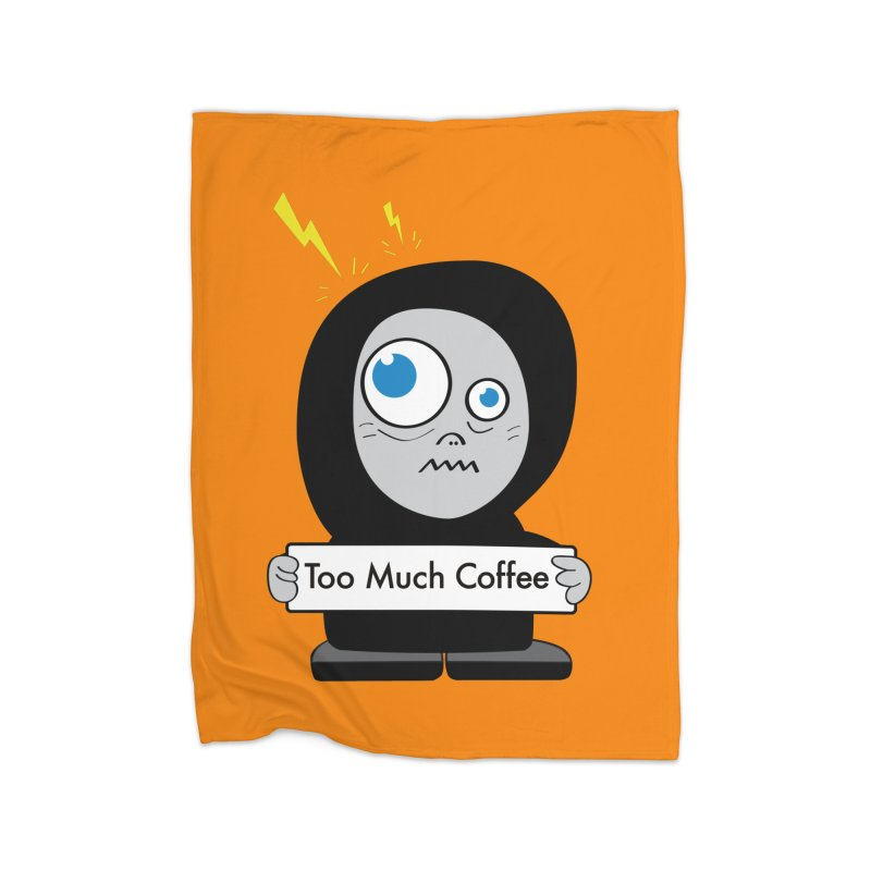 Too Much Coffee Home Blanket by Boriana's Artist Shop
