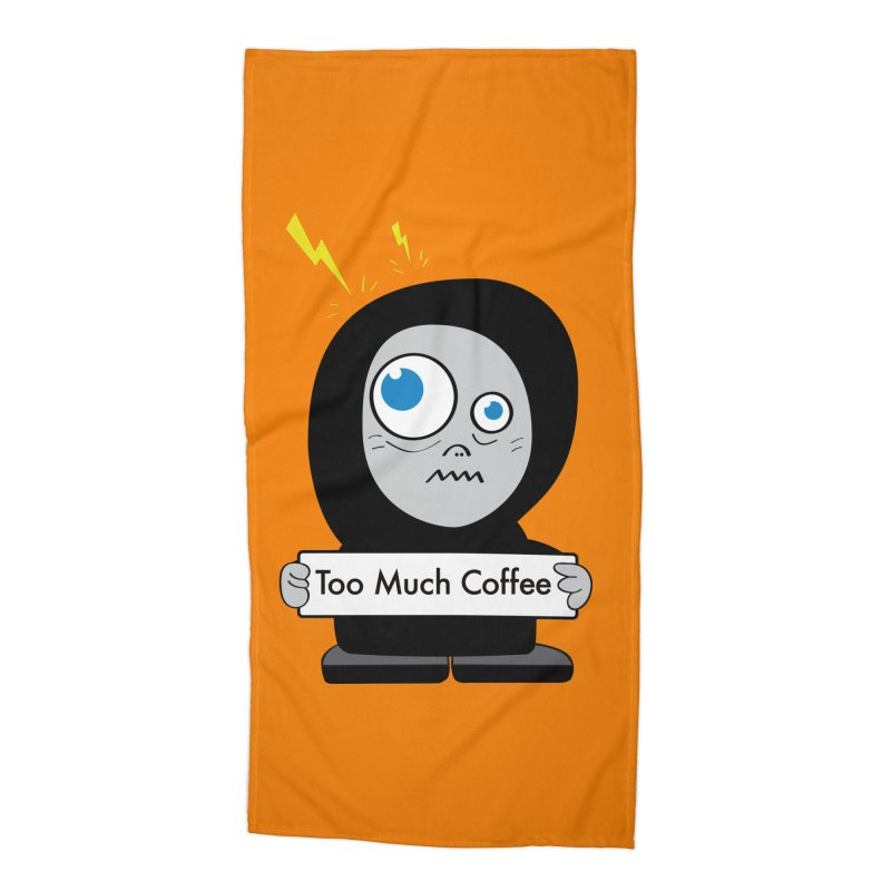 Too Much Coffee Accessories Beach Towel by Boriana's Artist Shop