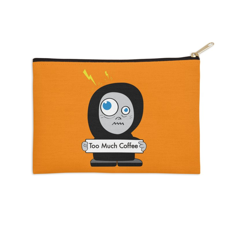 Too Much Coffee Accessories Zip Pouch by Boriana's Artist Shop