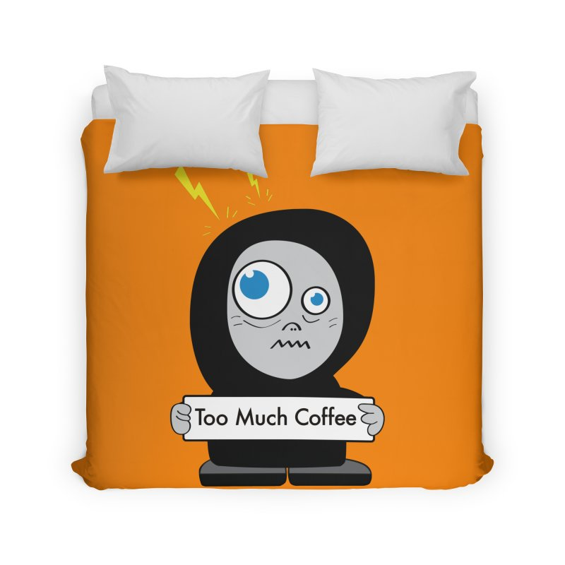 Too Much Coffee Home Duvet by Boriana's Artist Shop