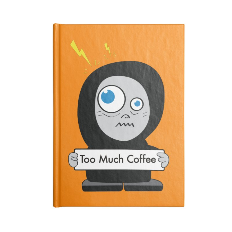 Too Much Coffee Accessories Notebook by Boriana's Artist Shop